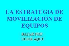1.3.1 LA ESTRATEGIA DE MOVILIZACIÓN DE EQUIPOS